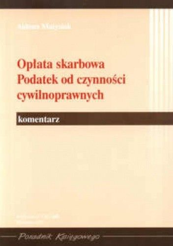 Okładka książki Opłata skarbowa Podatek od czynności cywilnopraw. Komentarz