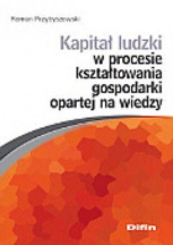 Okładka książki Kapitał ludzki w procesie kształtowania gospodarki opartej na wiedzy