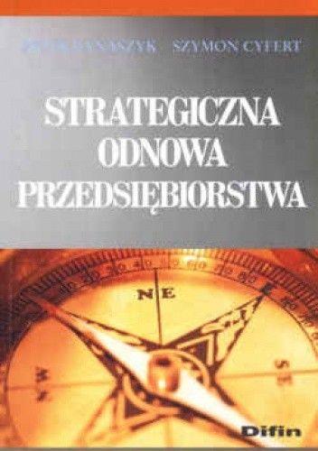Okładka książki Strategiczna odnowa przedsiębiorstwa