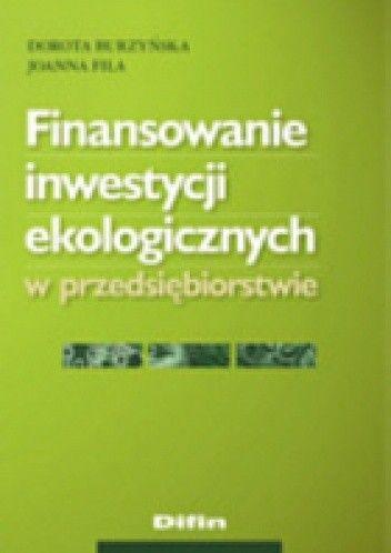 Okładka książki Finansowanie inwestycji ekologicznych w przedsiębiorstwie