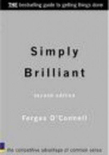 Okładka książki Simply brilliant the competative advantage of common sense