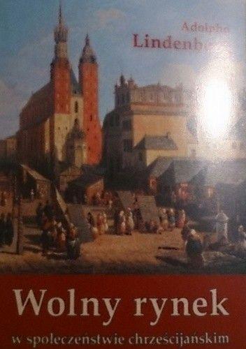 Okładka książki Wolny rynek w społeczeństwie chrześcijańskim