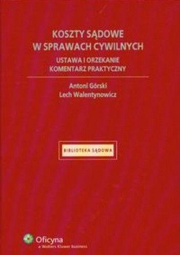 Okładka książki Koszty sądowe w sprawach cywilnych ustawa i orzekanie komentarz praktyczny