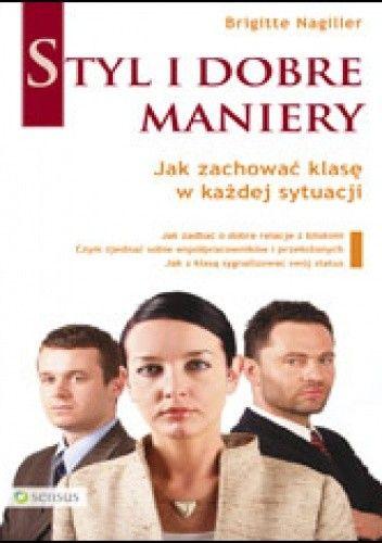 Okładka książki Styl i dobre maniery. Jak zachować klasę w każdej sytuacji