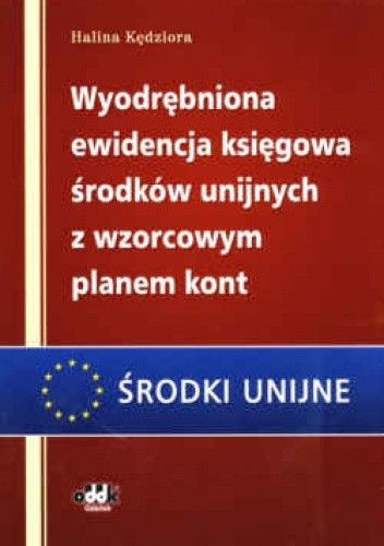Okładka książki Wyodrębniona ewidencja księgowa środków unijnych z wzorcowym planem kont