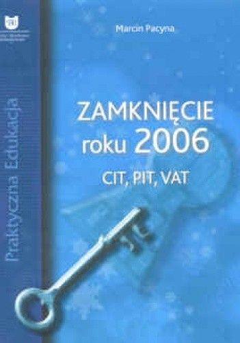 Okładka książki zamknięcie roku 2006. CIT, PIT, VAT