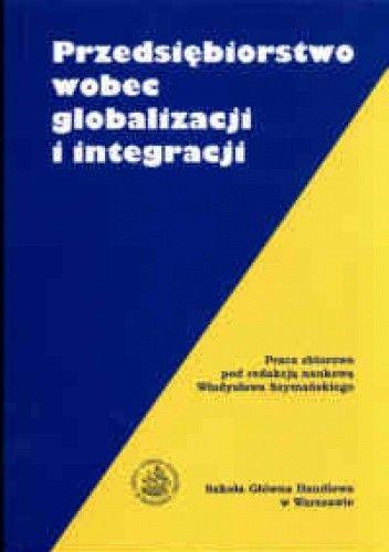 Okładka książki Przedsiębiorstwo wobec globalizacji i integracji.
