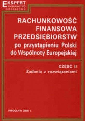 Okładka książki Rachunkowość finansowa przedsiębiorstw po przystąpieniu Polski do Wspólnoty Europejskiej