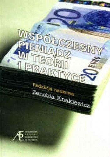 Okładka książki Współczesny pieniądz w teorii i praktyce