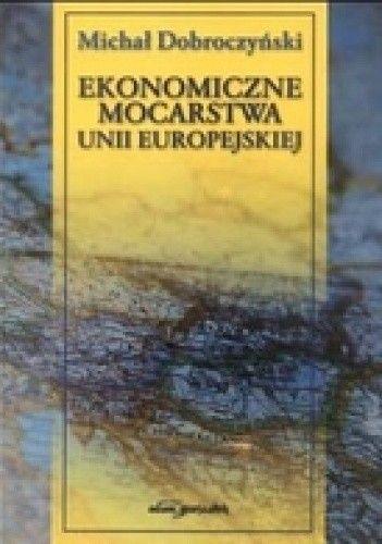 Okładka książki EKONOMICzNE MOCARSTWA UNII EUROPEJSKIEJ
