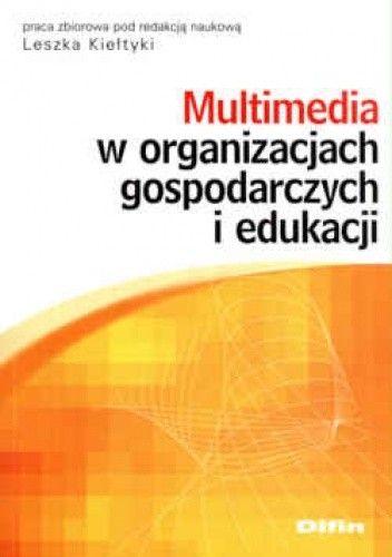 Okładka książki Multimedia w organizacjach gospodarczych i edukacji