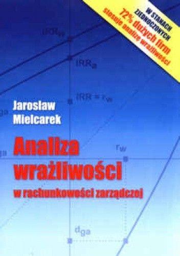 Okładka książki Analiza wrażliwości w rachunkowości zarządczej