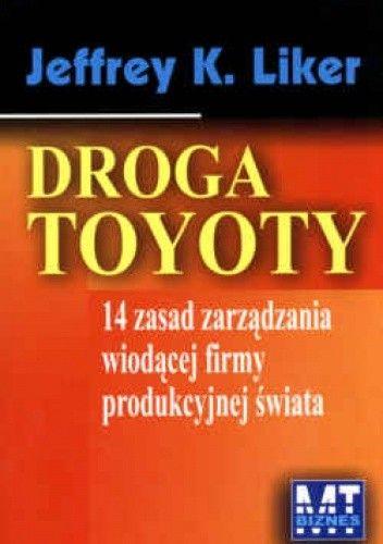 Okładka książki Droga Toyoty - 14 zasad zarządzania wiodącej firmy produkcyjnej świata