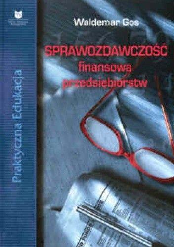 Okładka książki Sprawozdawczość finansowa przedsiębiorstw