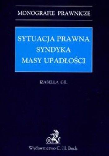 Okładka książki Sytuacja prawna syndyka Masy upadłości