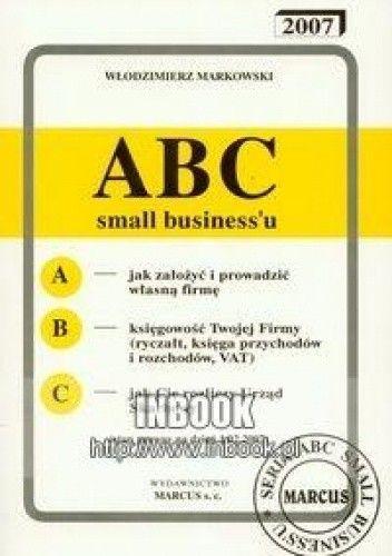 Okładka książki ABC small biznesu 2007 - Markowski Włodzimierz
