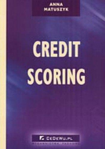 Okładka książki Credit Scoring - Metoda zarządzania ryzykiem kredytowym