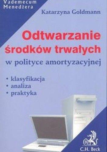 Okładka książki Odtwarzanie środków trwałych w polityce amortyzacyjnej