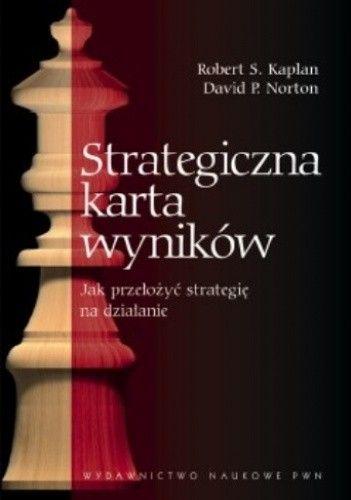 Okładka książki Strategiczna karta wyników. Jak przełożyć strategię na działanie