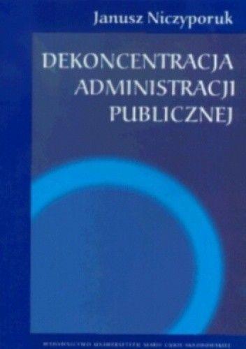 Okładka książki Dekoncentracja administracji publicznej