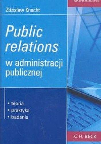 Okładka książki Public relations w administracji publicznej /Monografie