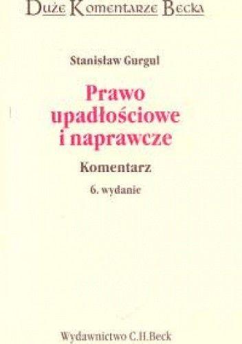 Okładka książki Prawo upadłościowe i naprawcze komentarz /Duże komentarze becka