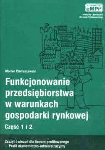 Okładka książki Funkcjonowaine przedsiębiorstwa cz.1i2 ćw.w warunkach gosp.ry