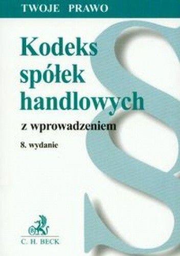 Okładka książki Kodeks spółek handlowych z wprowadzeniem /Twoje prawo