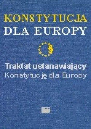 Okładka książki Konstytucja dla Europy Traktat ustanawiający Konstytucję