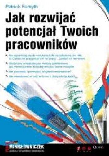 Okładka książki Patrick Forsyth. Jak rozwijać potencjał Twoich pracowników.