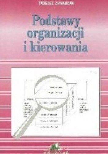Okładka książki Tadeusz zawadzak. Podst.organizacji i kierowania.