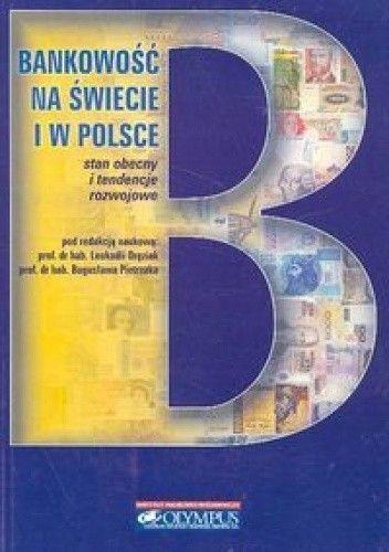 Okładka książki Bankowość na świecie i w Polsce. Stan obecny i tendencje rozwojowe