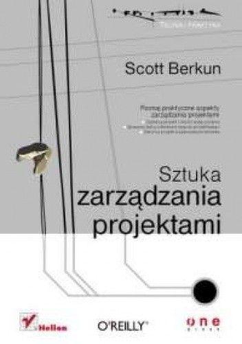 Okładka książki Scott Berkun. Sztuka zarządzania projektami.