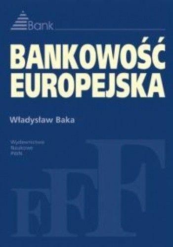 Okładka książki Władysław Baka. Bankowość europejska.