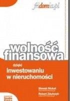 Wolność finansowa dzięki inwestowaniu w nieruchomości
