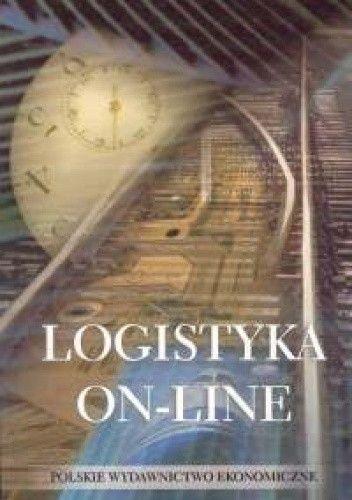 Okładka książki Logistyka on-line. Zarządzanie łańcuchem dostaw w dobie gospodarki elektronicznej
