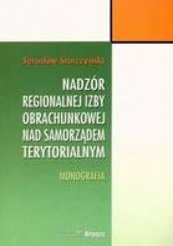 Okładka książki Nadzór regionalnej izby obrachunkowej nad samorządem terytorialnym