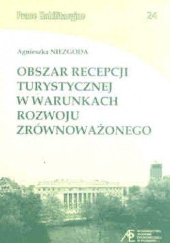 Okładka książki Obszar recepcji turystycznej w warunkach rozwoju zrównoważonego