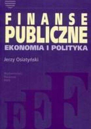 Okładka książki Finanse Publiczne Ekonomia I Polityka
