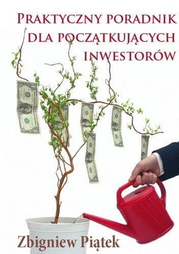 Okładka książki Praktyczny poradnik dla początkujących inwestorów - e-book
