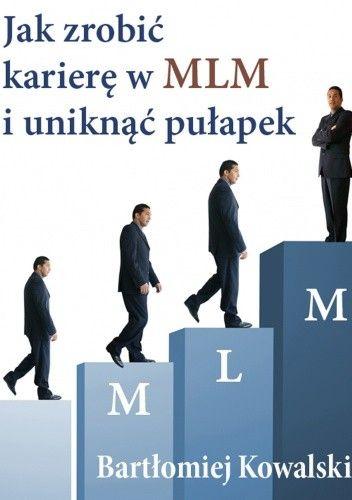 Okładka książki Jak zrobić karierę w MLM i uniknąć pułapek - e-book