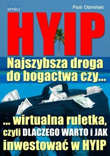 Okładka książki HYIP. Najszybsza droga do bogactwa, czy... - e-book