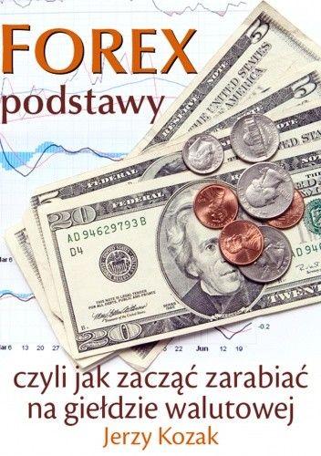 Okładka książki FOREX – podstawy, czyli jak zacząć zarabiać na giełdzie walutowej - e-book