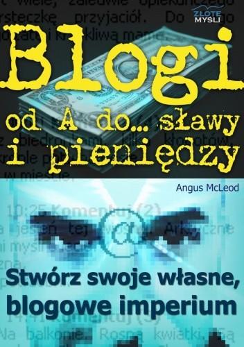 Okładka książki Blogi od A do... sławy i pieniędzy - e-book