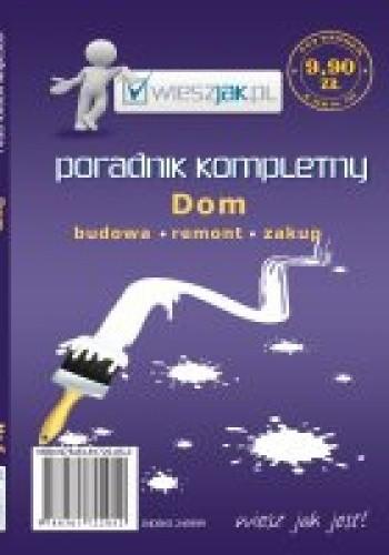 Okładka książki Dom - poradnik kompletny