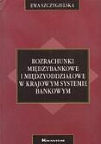 Okładka książki Rozrachunki międzybankowe i międzyoddziałowe w krajowym systemie bankowym
