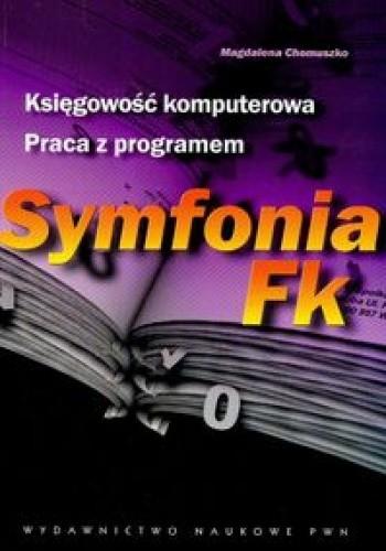 Okładka książki Księgowość komputerowa. Praca z programen Symfonia Fk