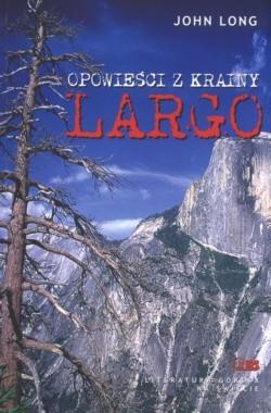 Okładka książki Opowieści z Krainy Largo