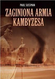 Okładka książki Zaginiona armia Kambyzesa