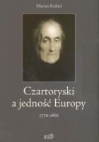 Czartoryski a jedność Europy 1770 - 1861